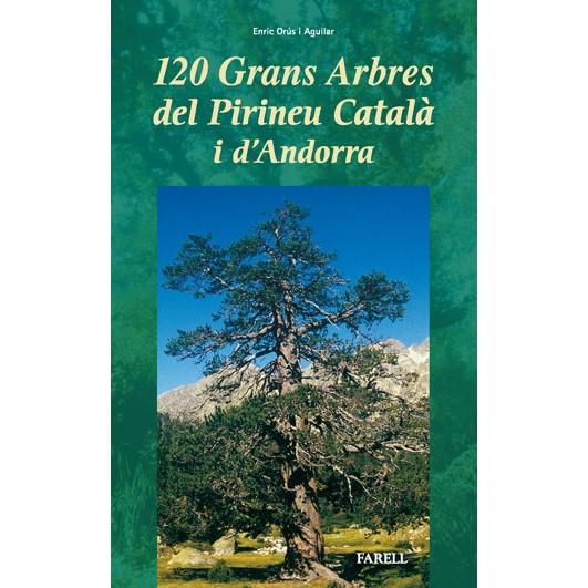 120 arbres monumentals del Pirineu i Andorra