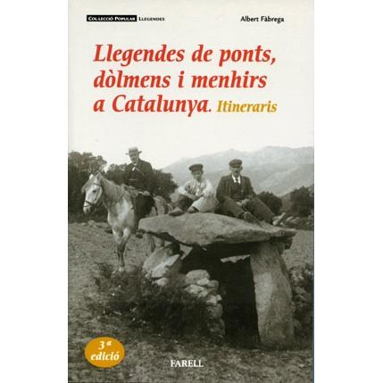 Recull de llegendes sobre ponts, dolmens i menhirs de Catalunya